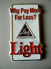 Blatz Light Plastic Beer Sign- 1982- Why Pay More For Less?