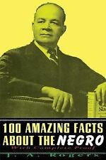 100 Amazing Facts about the Negro : With Complete Proof by J. A. Rogers...