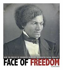 Captured History: Face of Freedom : How the Photos of Frederick Douglass...