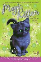 Magic Kitten: A Circus Wish by Sue Bentley, Acceptable Used Book (Paperback) FRE