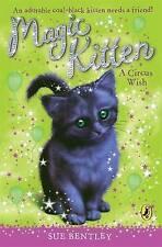 Very Good, Magic Kitten: A Circus Wish, Bentley, Sue, Book