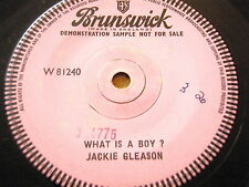 """JACKIE GLEASON - WHAT IS A BOY  7"""" VINYL ONE SIDED DEMO"""