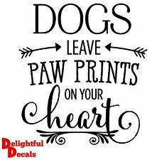 DOGS LEAVE PAW PRINTS ON YOUR HEART VINYL STICKER DECAL DIY GIFT FRAME BLOCK