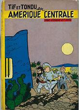 RARE EO FRANÇAISE 1956 FERNAND DINEUR + WILL : TIF ET TONDU EN AMÉRIQUE CENTRALE