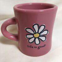 Life Is Good Coffee Mug Good Home Daisy Flower Do What You Like Pink