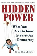 Hidden Power: What You Need to Know to Save Our Democracy (Paperback or Softback