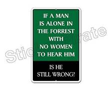 """*Aluminum* Man Is Alone In The Forrest 8"""" x 12""""  Metal Novelty Sign   NS 4094"""