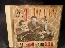 Die Drei Travellers - Ich Träume Nur Von Berlin
