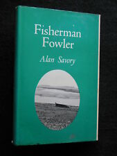 Fisherman Fowler by Alan Savory - 1976-1st - Wildfowling, Shooting, Fishing, HB