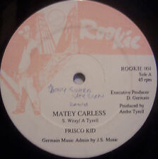 "FRISCO KID ~ Matey Carless ~ 12"" Single"