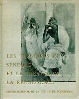 LES TRAGÉDIES DE SÉNÈQUE ET LE THÉATRE DE LA RENAISSANCE