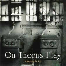 ON THORNS I LAY - Egocentric CD