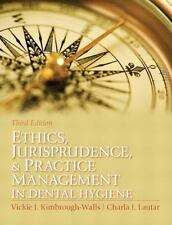 Ethics, Jurisprudence and Practice Management in Dental Hygiene by Charla J....