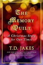 The Memory Quilt A Christmas Story for Our Times T. D. Jakes Hard Cover Book NEW