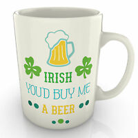 Irish You'd Buy Me A Beer Mug - St Patricks Day Shamrock