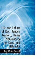 Life And Labors Of Rev. Reuben Gaylord, Home Mmissionary For Lowa And Nebrask...