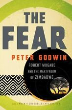 The Fear: Robert Mugabe and the Martyrdom of Zimbabwe, Godwin, Peter, Good Condi