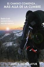 Mas Alla de La Cumbre: Donde El Cielo Acaricia La Tierra y Nace Una Esperanza (P