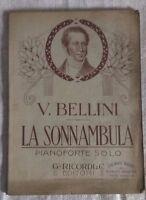V. Bellini - LA SONNAMBULA PIANOFORTE SOLO - '900 - Ricordi