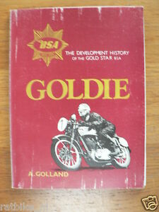 BSA GOLDIE THE DEVELOPMENT HISTORY OF THE GOLD STAR BSA GOLLAND 1979  SECOND ISS