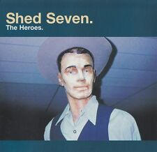 The Heroes - Shed Seven
