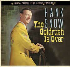 Goldrush Is Over: Gonna Shake This Shack Tonight by Hank Snow (CD, Apr-2007, Bear Family Records (Germany))