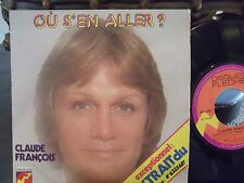 45$ PICTURE SLEEVE FRENCH IMPORT CLAUDE FRANCOIS LE SPECTACLE EST TERMINE/OU SEN