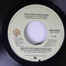 Rock 45 The Doobie Brothers - How Do The Fools Survive / Dependin' On You On War