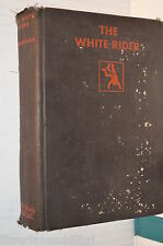 THE WHITE RIDER Leslie Charteris The Crime Club 1930 Inglese romanzo giallo di