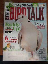 *BIRD TALK MAGAZINE Dec 10 Ringneck Dove Caique Natural Green Parrot Care Enrich