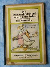 altes Bilderbuch Die dummen Tierlein und andere Tiermärchen E. Wenz-Vietor 1938