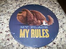 NEW! MY PLACE MY RULES ROUND SHAPE DOG TIN SIGN