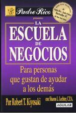 La Escuela de Negocios [Spanish] by Robert T Kiyosaki.