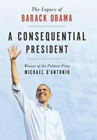 Book - The Legacy of Barack Obama: A Consequential President - Michael D'Antonio