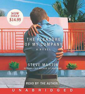 The Pleasure of My Company: A Novella by Steve Martin (CD-Audio, 2007)