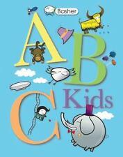 Basher: ABC Kids (Basher Basics) Basher, Simon Hardcover