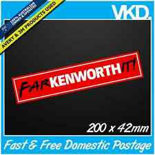 Farkenworthit! Sticker/ Decal - Truck Turbo UTE 4x4 Fuckenworthit KENWORTH Funny