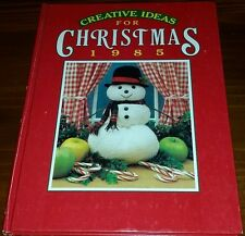 CREATIVE IDEAS FOR CHRISTMAS  BOOK 1985  CRAFTS