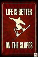 "LIFE IS BETTER! METAL SIGN 8""X12"" SNOWBOARD ON THE SLOPES SKIER SKI LODGE DECOR"