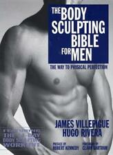 The Body Sculpting Bible for Men: The Way to Physical Perfection-James Villepig