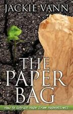 The Paper Bag : How to Extract Hope from Hopelessness by Jackie Vann (2012,...