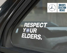 Mercedes Benz Respect Your Elders Euro Style window sticker decal