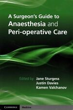 A Surgeon's Guide to Anaesthesia and Perioperative Care, , Very Good condition,