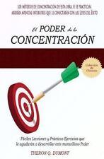 El Poder de la Concentracion by Theron Dumont (2016, Paperback)