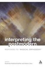 "Interpreting the Postmodern: Responses to ""Radical Orthodoxy"" (Paperback or Soft"