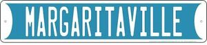 """MARGARITAVILLE METAL STREET SIGN 24 X 5"""" RD JIMMY BUFFETT BEACH HOUSE MAN CAVE"""
