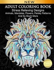 Adult Coloring Book : Stress Relieving Designs Animals, Mandalas, Flowers, ...