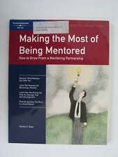 Making the Most of Being Mentored: How To Grow From A Mentoring Partnership
