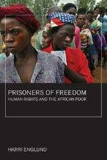 Prisoners of Freedom: Human Rights and the African Poor (California Series in ..