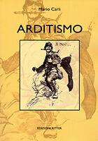 M. Carli - ARDITISMO - WW1 WW2 Arditi - prima guerra mondiale